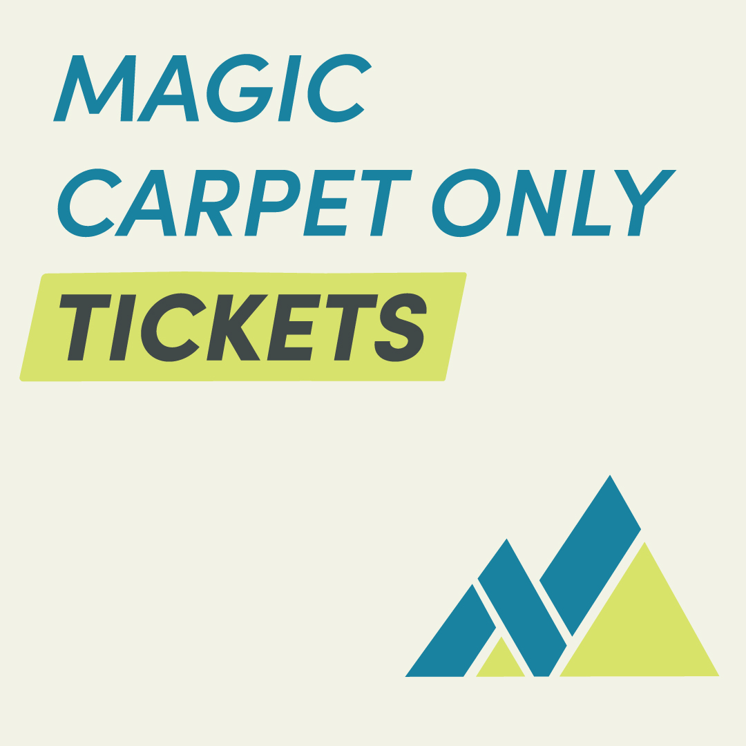 Magic Carpet Only Ticket